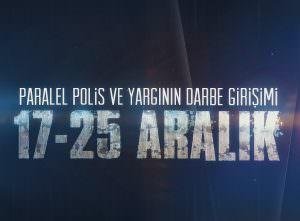 BELGESEL: PARALEL POLİS VE YARGININ DARBE GİRİŞİMİ: '17-25 ARALIK'