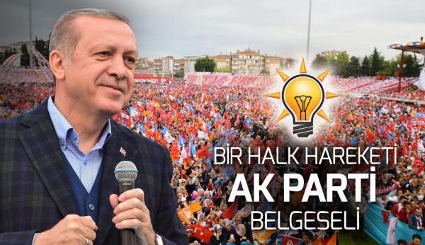 BELGESEL''BİR HALK HAREKETİ: AK PARTİ'' (TÜRKİYE'NİN RUHU)